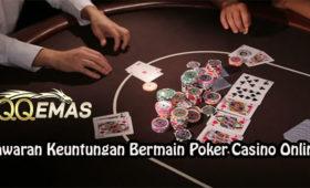 Tawaran Keuntungan Bermain Poker Casino Online