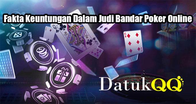 Fakta Keuntungan Dalam Judi Bandar Poker Online