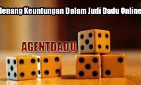 Menang Keuntungan Dalam Judi Dadu Online